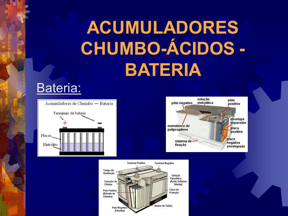 ACUMULADORES CHUMBO-ÁCIDOS - BATERIA Bateria: