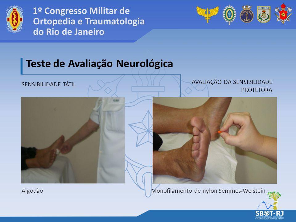 SENSIBILIDADE TÁTIL Teste de Avaliação Neurológica AVALIAÇÃO DA SENSIBILIDADE PROTETORA AlgodãoMonofilamento de nylon Semmes-Weistein