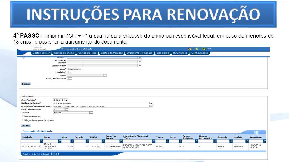 4º PASSO – Imprimir (Ctrl + P) a página para endosso do aluno ou responsável legal, em caso de menores de 18 anos, e posterior arquivamento do documen