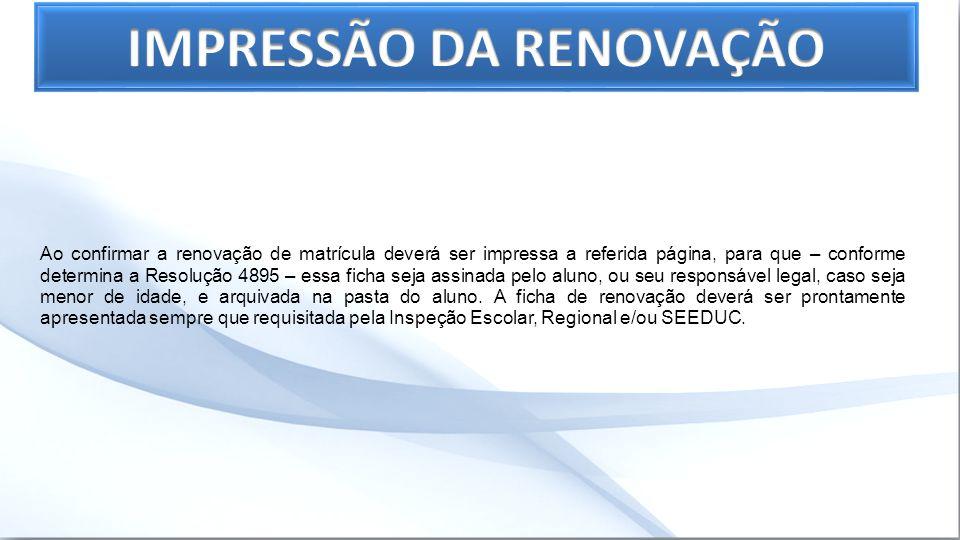 A renovação de matrícula pressupõe e exige a ATUALIZAÇÃO DO CADASTRO.