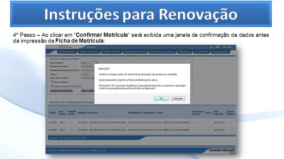 4º Passo – Ao clicar em Confirmar Matrícula será exibida uma janela de confirmação de dados antes da impressão da Ficha de Matrícula: