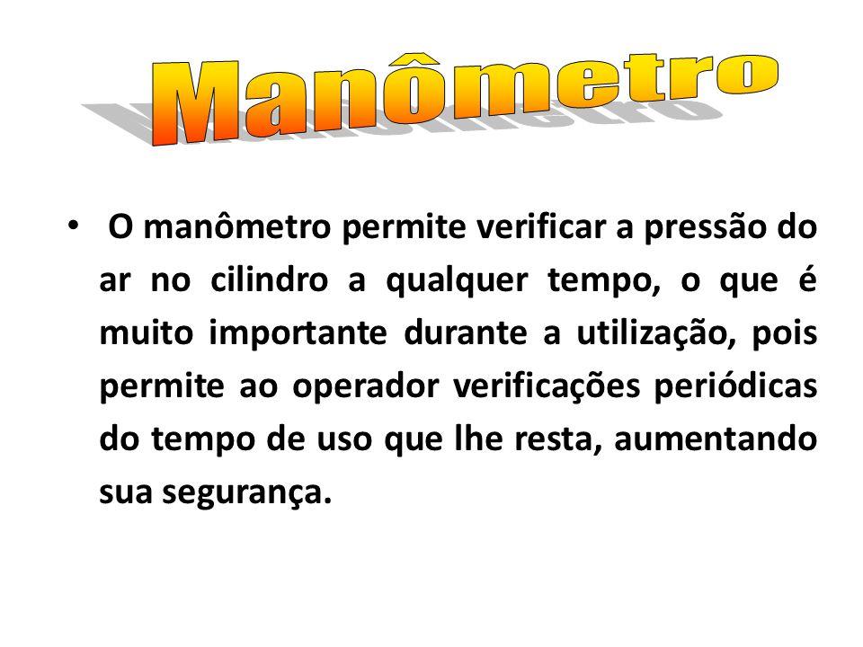 O manômetro permite verificar a pressão do ar no cilindro a qualquer tempo, o que é muito importante durante a utilização, pois permite ao operador ve