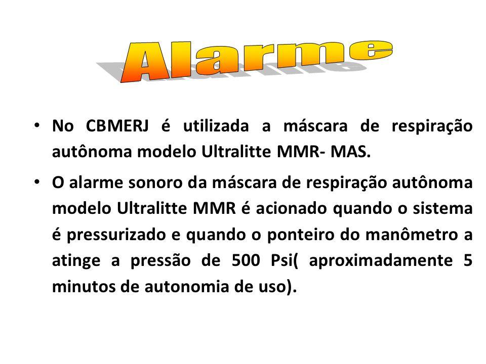 No CBMERJ é utilizada a máscara de respiração autônoma modelo Ultralitte MMR- MAS. O alarme sonoro da máscara de respiração autônoma modelo Ultralitte