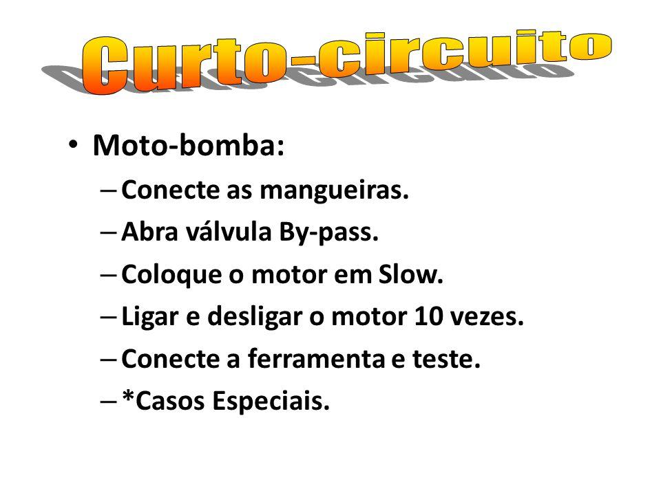 Moto-bomba: – Conecte as mangueiras. – Abra válvula By-pass. – Coloque o motor em Slow. – Ligar e desligar o motor 10 vezes. – Conecte a ferramenta e