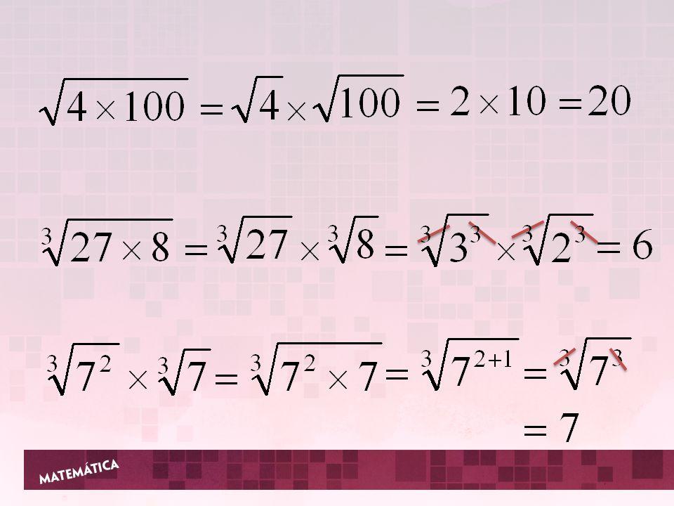 4ª Propriedade: O radical de um quociente é igual ao quociente dos radicais, de mesmo índice.
