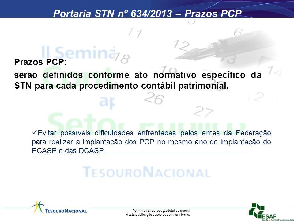 Permitida a reprodução total ou parcial desta publicação desde que citada a fonte. Portaria STN nº 634/2013 – Prazos PCP Prazos PCP: serão definidos c
