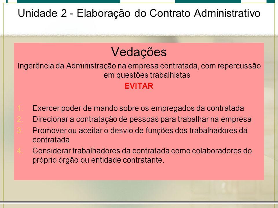 Unidade 2 - Elaboração do Contrato Administrativo Vedações Ingerência da Administração na empresa contratada, com repercussão em questões trabalhistas