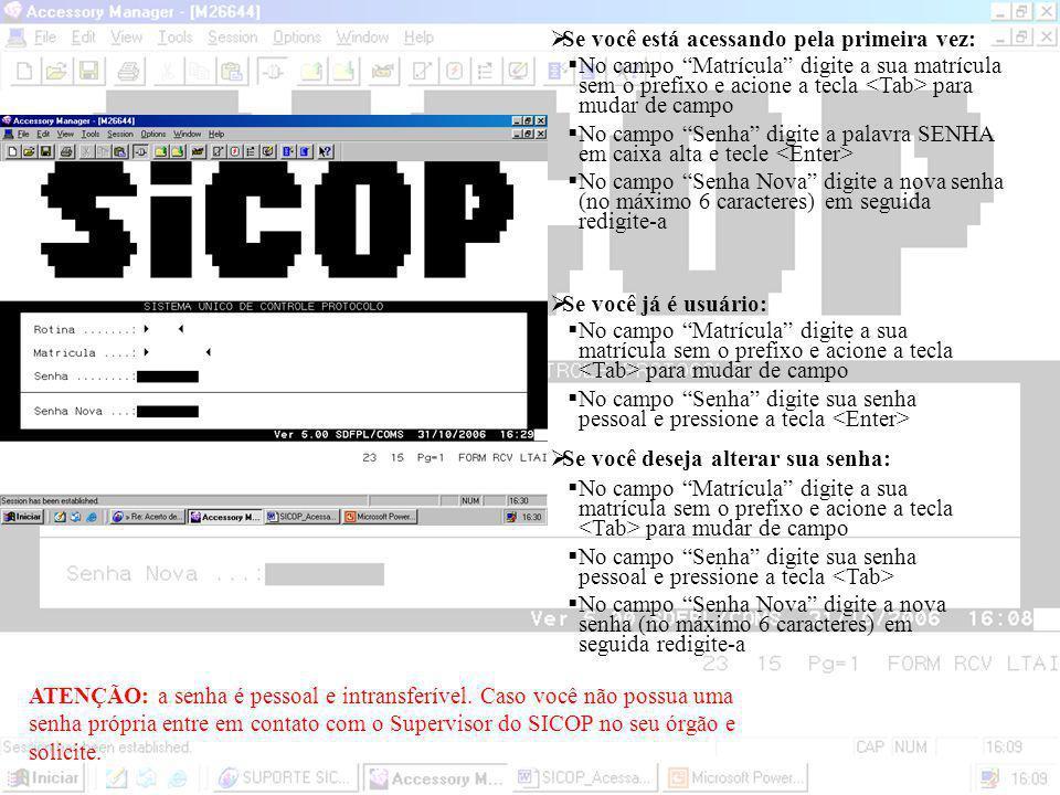Selecione o SICOP digitando 0400 no campo Choice e acione a tecla