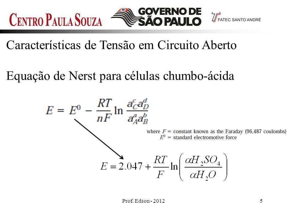 Prof. Edson - 20125 Características de Tensão em Circuito Aberto Equação de Nerst para células chumbo-ácida