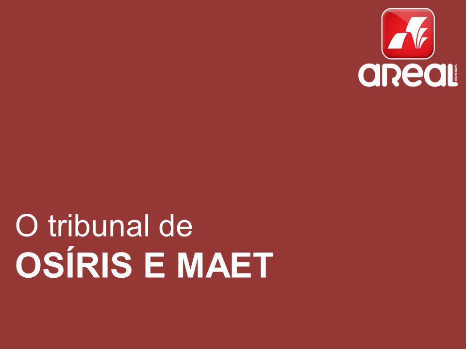 Ana Cristina Sousa, Mário Sousa Cunha, Teresa Gomes O tribunal de OSÍRIS E MAET