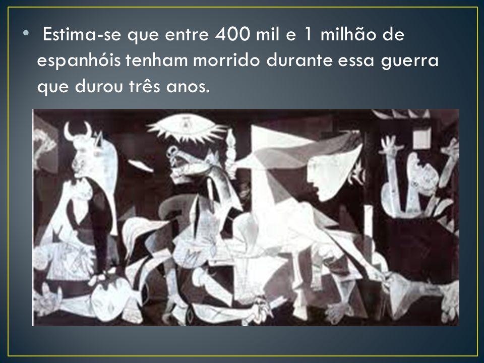 Estima-se que entre 400 mil e 1 milhão de espanhóis tenham morrido durante essa guerra que durou três anos.