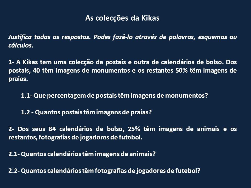 As colecções da Kikas Justifica todas as respostas.