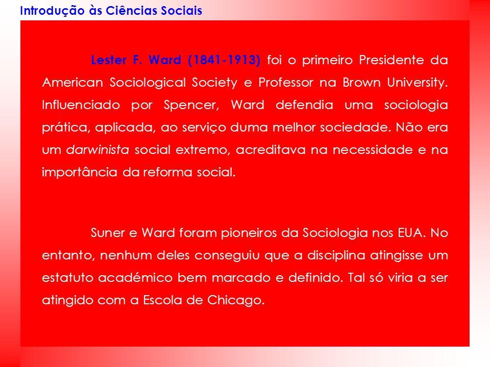 Introdução às Ciências Sociais A ESCOLA DE CHICAGO E O INTERACCIONISMO SIMBÓLICO W.