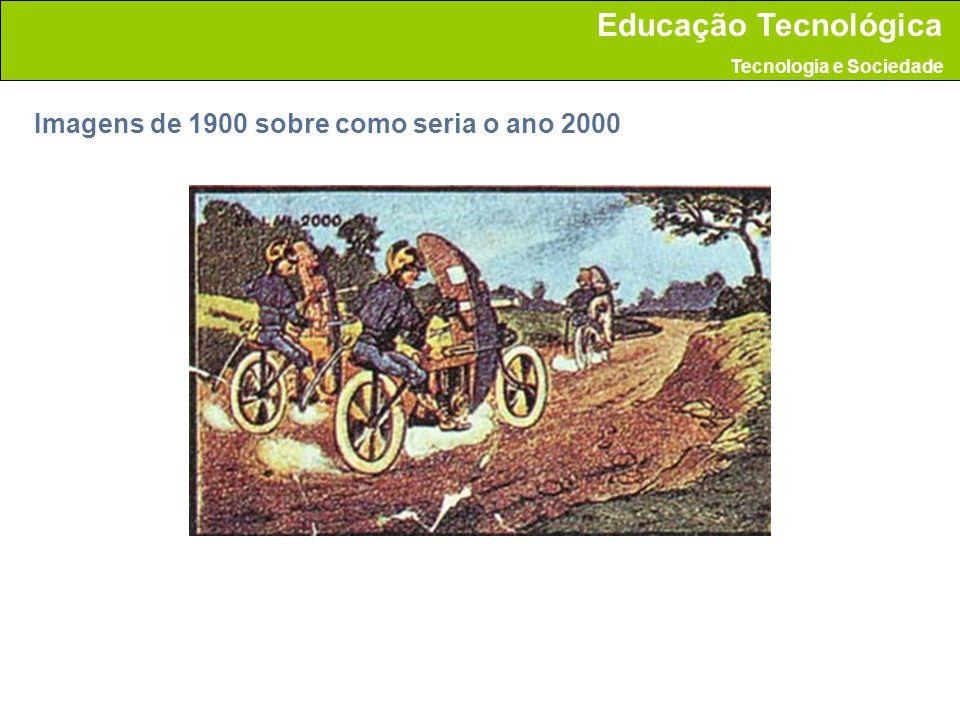Imagens de 1900 sobre como seria o ano 2000 Educação Tecnológica Tecnologia e Sociedade
