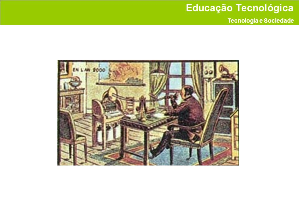 Educação Tecnológica Tecnologia e Sociedade