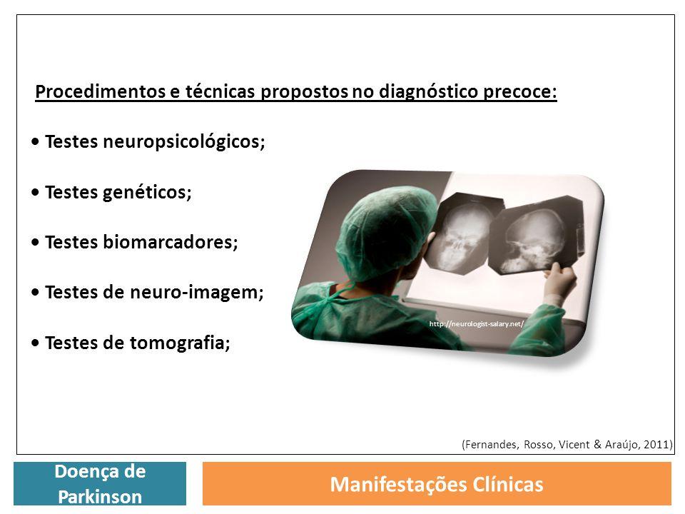 Doença de Parkinson Manifestações Clínicas Procedimentos e técnicas propostos no diagnóstico precoce: Testes neuropsicológicos; Testes genéticos; Test