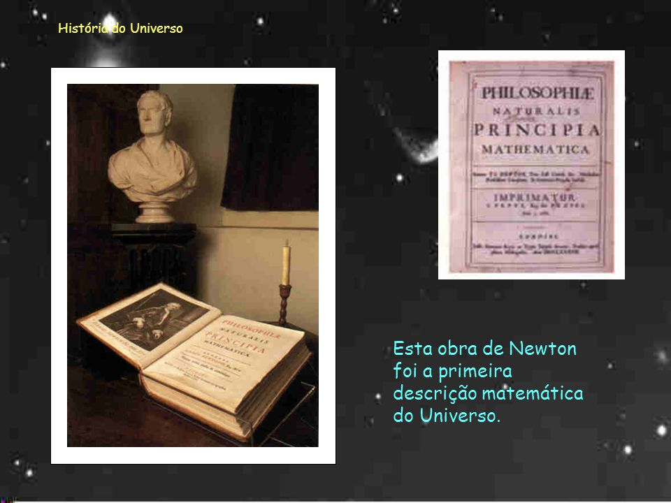 História do Universo Isaac Newton (1642-1727 )