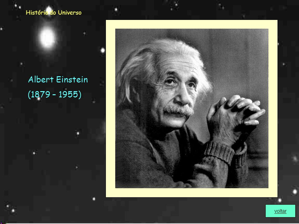 História do Universo Arno Allan Penzias (1933-) Robert Woodrow Wilson (1936-) Ganharam o Prémio Nobel em 1978, em consequência da sua descoberta histó