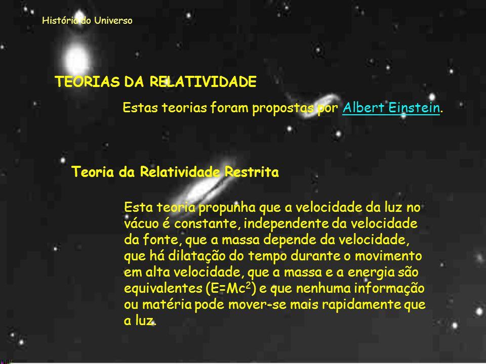 História do Universo Uma descoberta muito importante para o avanço dos estudos sobre o Universo, foi a Teoria da Relatividade.