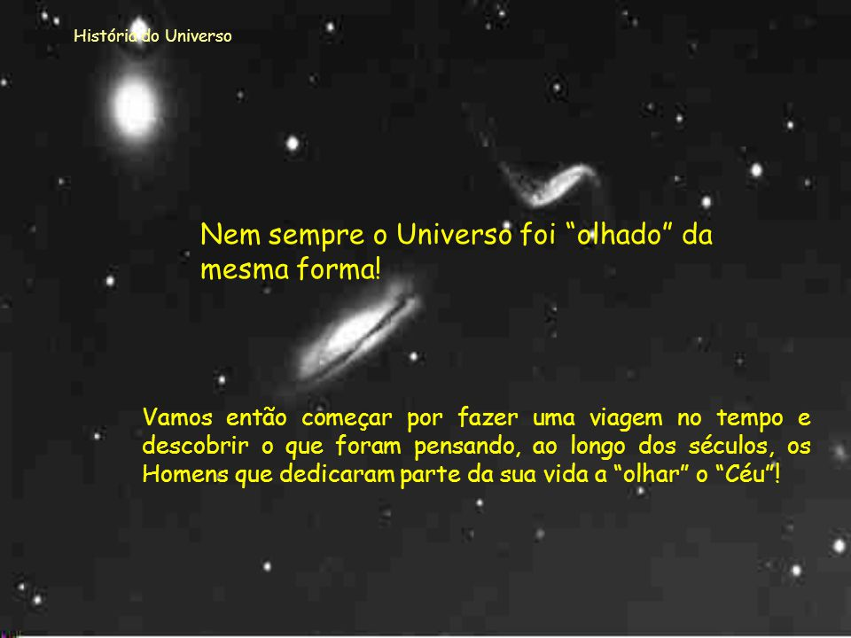 História do Universo História da História do Universo