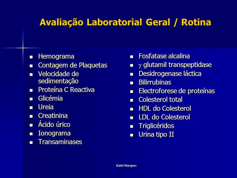 Batel Marques Avaliação Laboratorial Geral / Rotina Hemograma Hemograma Contagem de Plaquetas Contagem de Plaquetas Velocidade de sedimentação Velocid