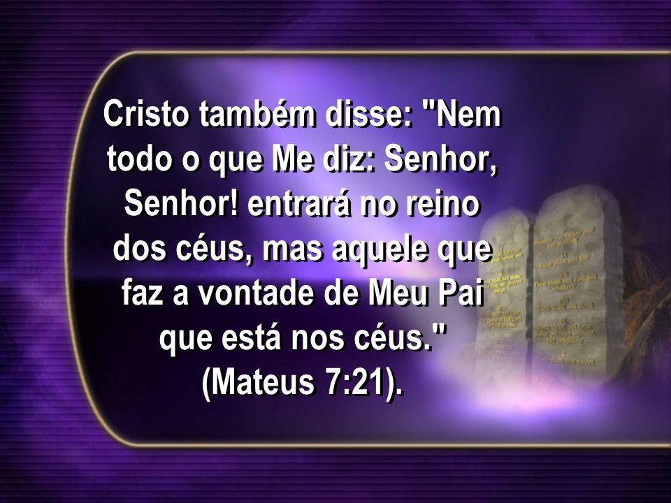 Cristo também disse: