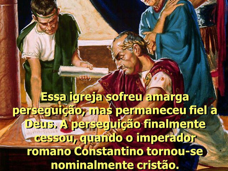 Essa igreja sofreu amarga perseguição, mas permaneceu fiel a Deus. A perseguição finalmente cessou, quando o imperador romano Constantino tornou-se no
