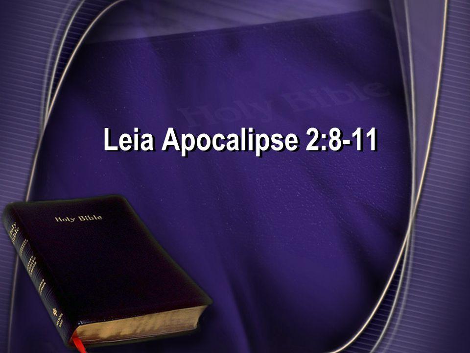 Leia Apocalipse 2:8-11
