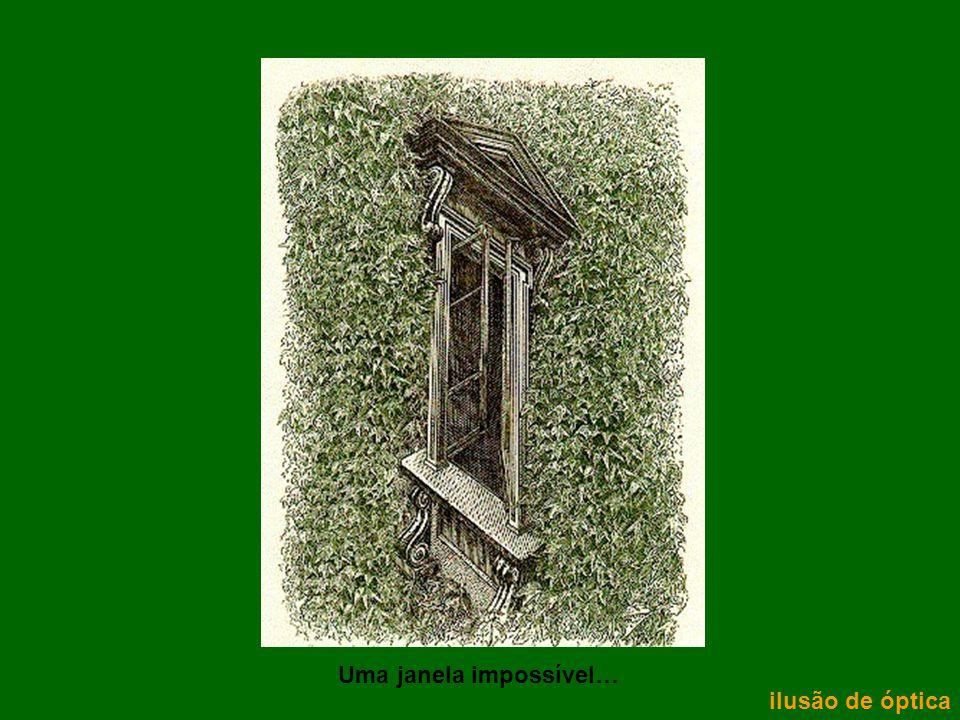 ilusão de óptica Uma janela impossível…