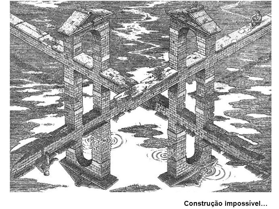Construção impossível…