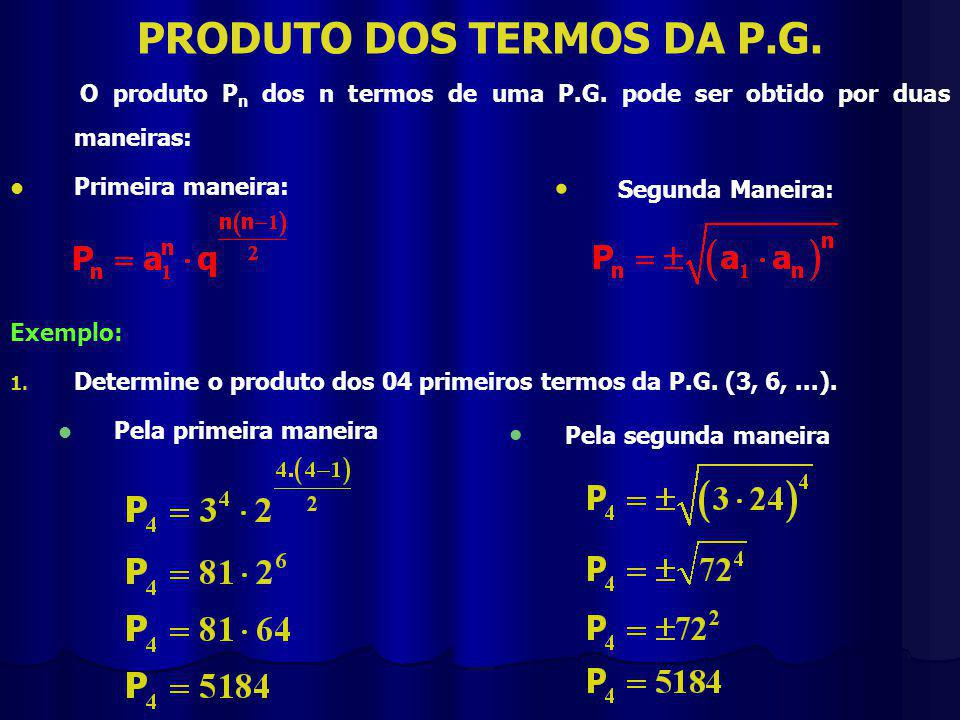 PRODUTO DOS TERMOS DA P.G.O produto P n dos n termos de uma P.G.