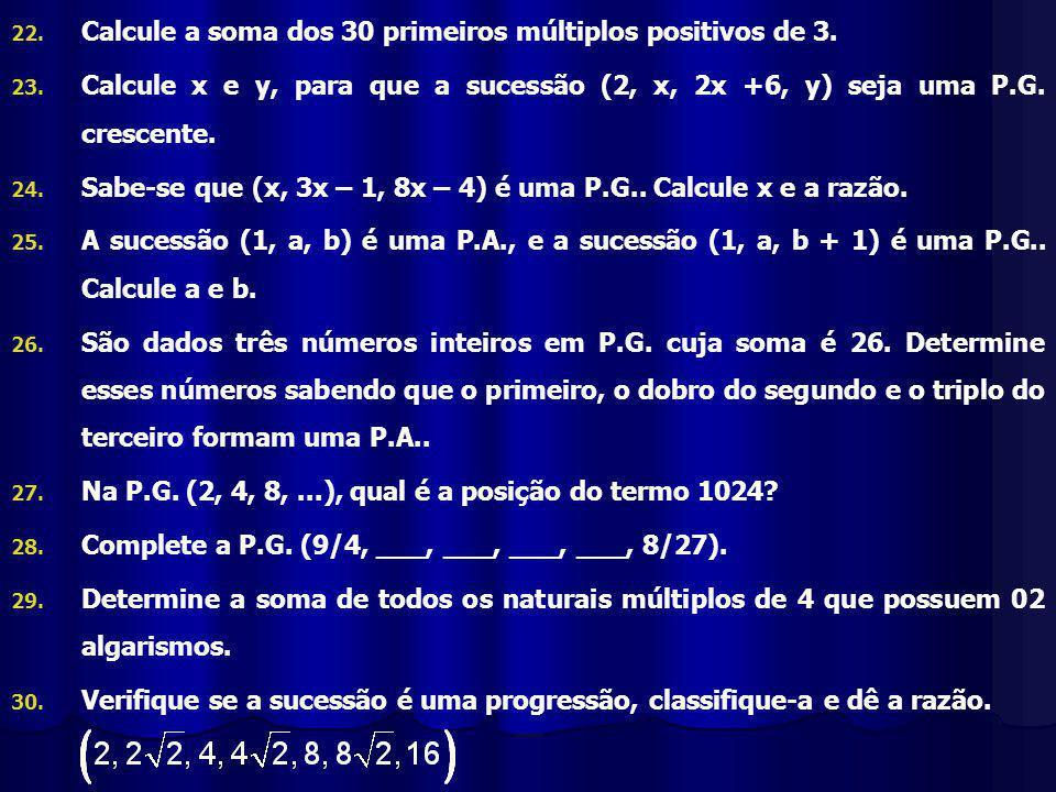 22.22. Calcule a soma dos 30 primeiros múltiplos positivos de 3.