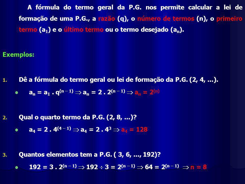 A fórmula do termo geral da P.G.