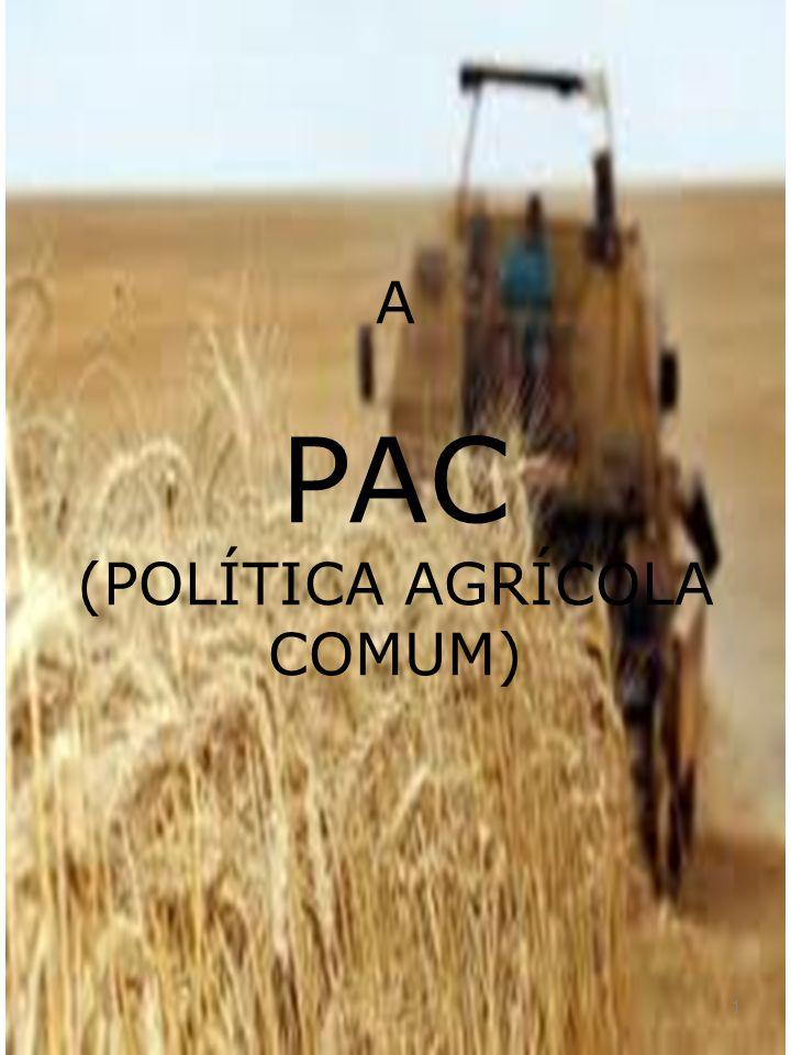 A PAC (POLÍTICA AGRÍCOLA COMUM) 1
