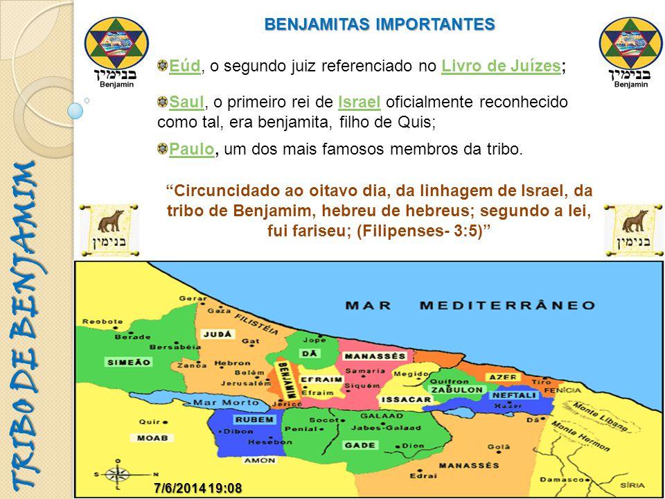 TRIBO DE BENJAMIM 7/6/2014 19:097/6/2014 19:09 BENJAMITAS IMPORTANTES EúdEúd, o segundo juiz referenciado no Livro de Juízes;Livro de Juízes Circuncid