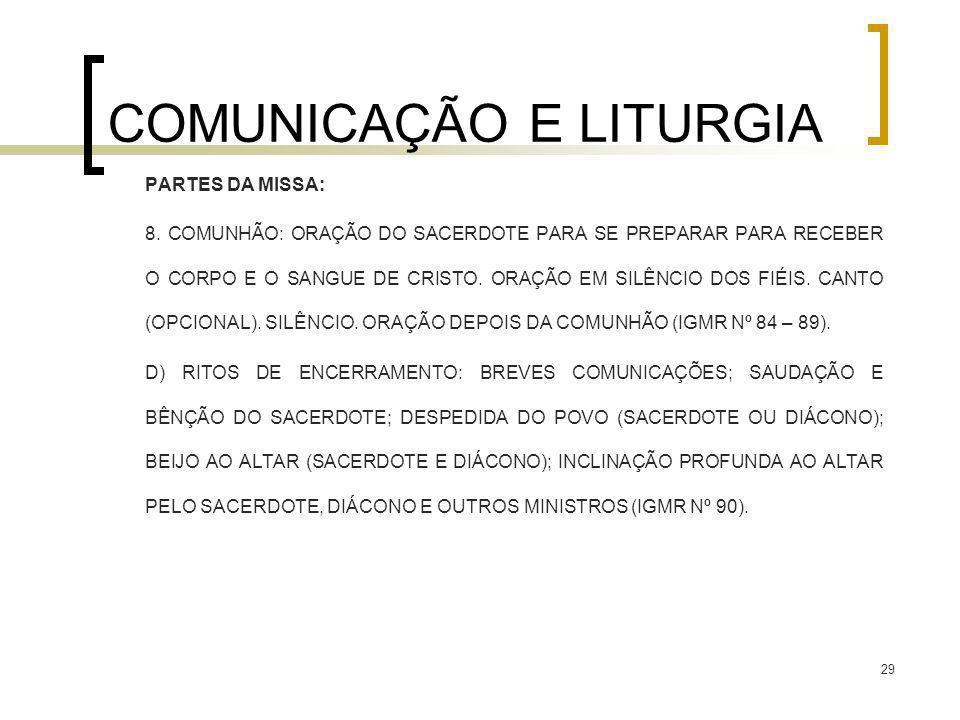 29 COMUNICAÇÃO E LITURGIA PARTES DA MISSA: 8. COMUNHÃO: ORAÇÃO DO SACERDOTE PARA SE PREPARAR PARA RECEBER O CORPO E O SANGUE DE CRISTO. ORAÇÃO EM SILÊ