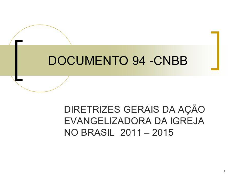 1 DOCUMENTO 94 -CNBB DIRETRIZES GERAIS DA AÇÃO EVANGELIZADORA DA IGREJA NO BRASIL 2011 – 2015