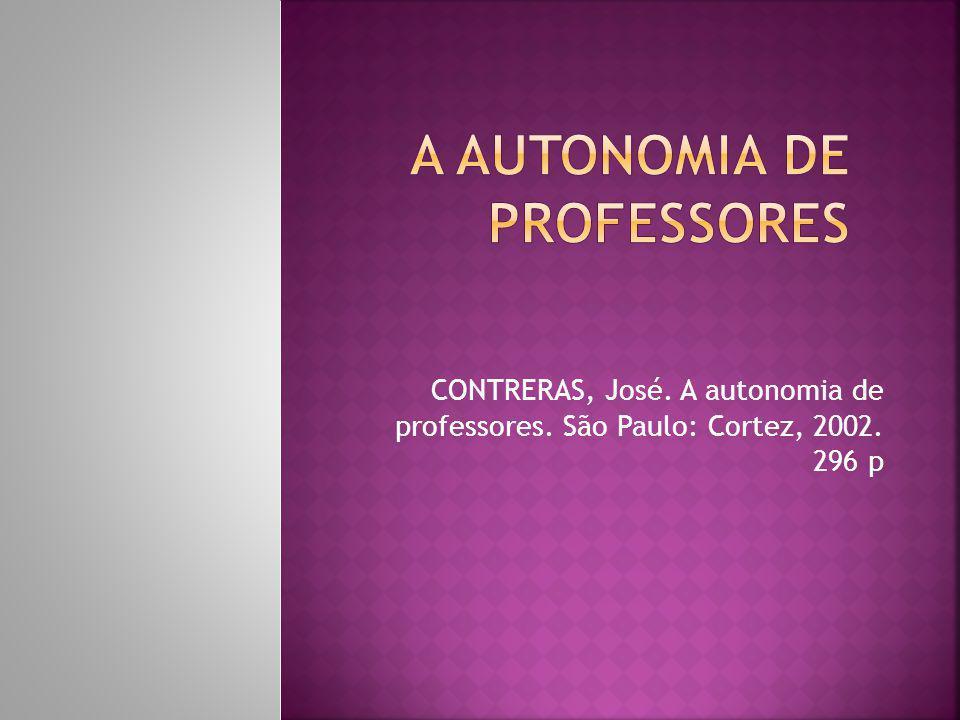 Sobre o autor: José Contreras Domingo formou-se em Ciências da Educação na Universidade Complutense de Madri e tornou-se Doutor em Ciências da Educação pela Universidade de Málaga, onde foi professor de 1983 a 1992.