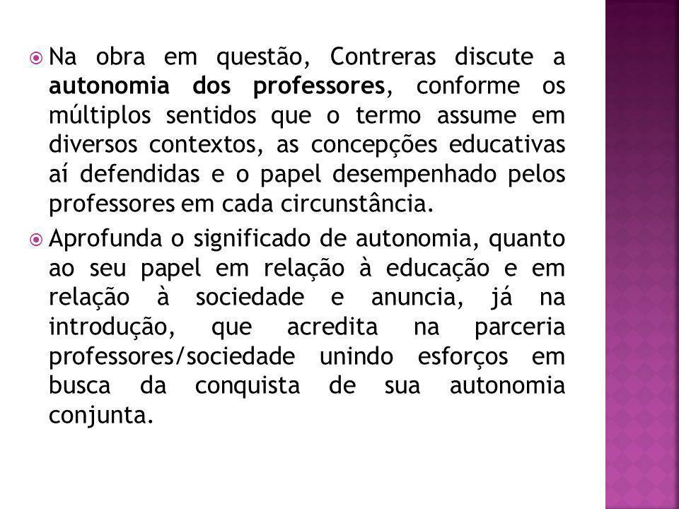 Para Contreras,a profissão docente foi afetada pelo processo de proletarização.