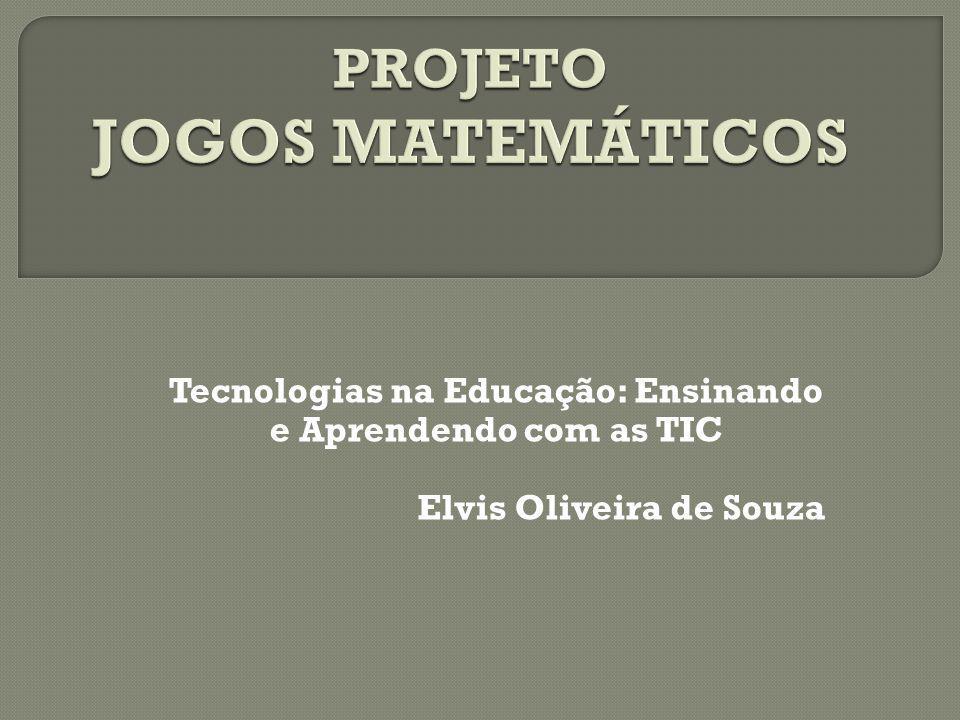 Tecnologias na Educação: Ensinando e Aprendendo com as TIC Elvis Oliveira de Souza