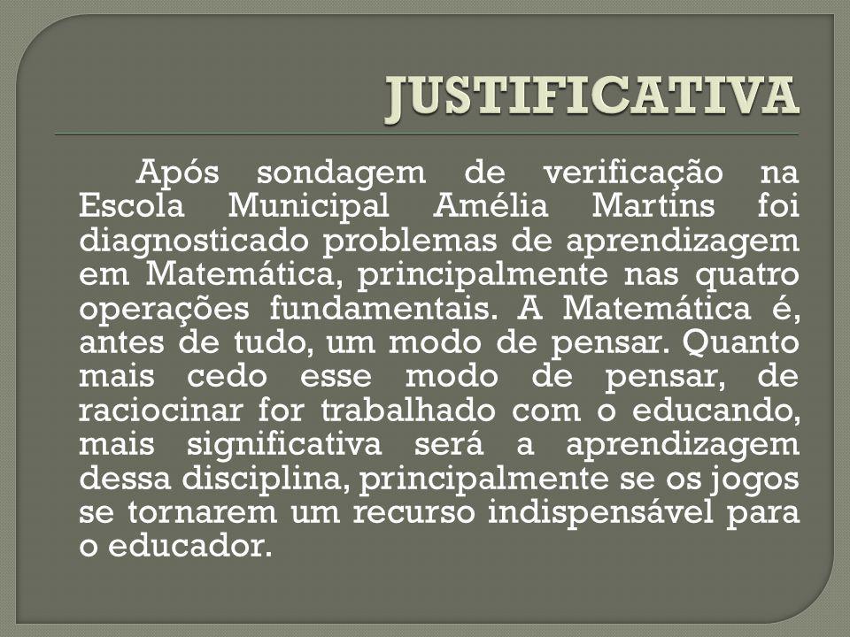 Após sondagem de verificação na Escola Municipal Amélia Martins foi diagnosticado problemas de aprendizagem em Matemática, principalmente nas quatro o