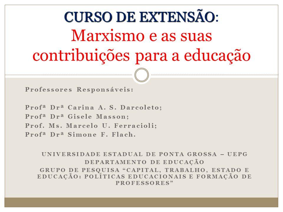Professores Responsáveis: Profª Drª Carina A. S. Darcoleto; Profª Drª Gisele Masson; Prof. Ms. Marcelo U. Ferracioli; Profª Drª Simone F. Flach. UNIVE