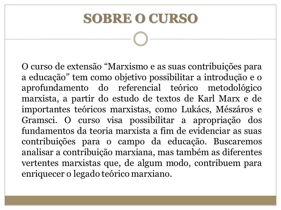 OBJETIVOS GERAL: -Analisar os fundamentos da teoria marxista e as suas contribuições para o campo da educação ;