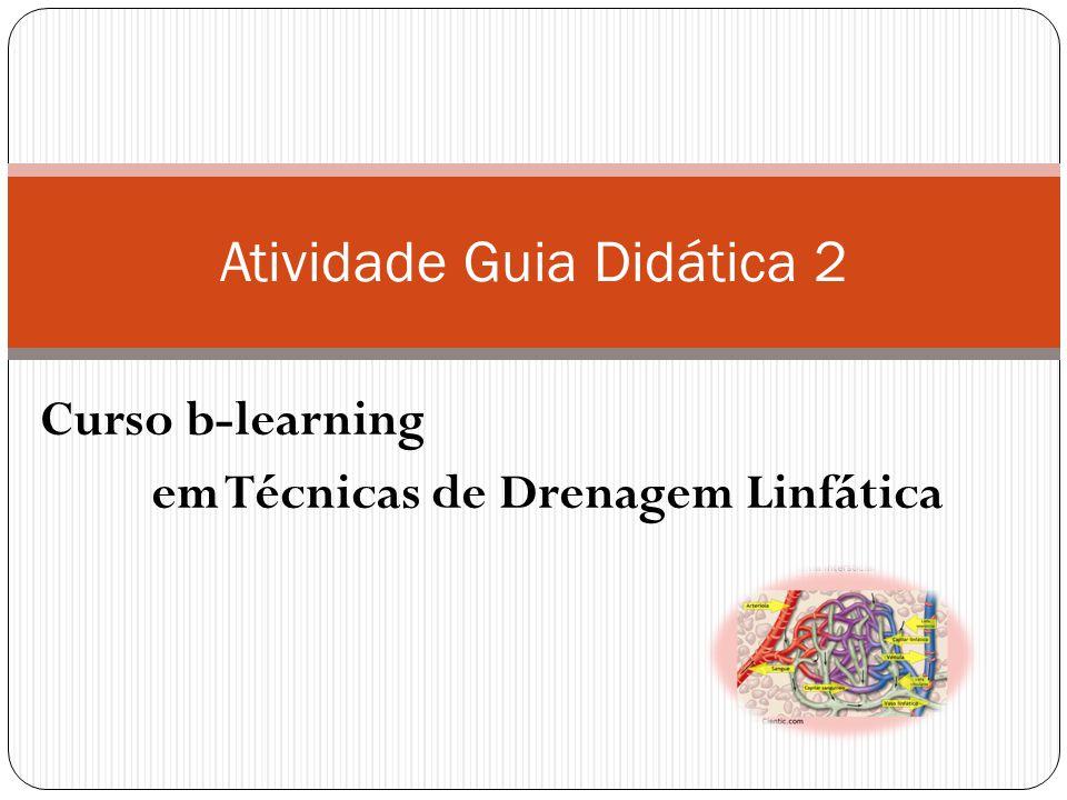 Curso b-learning em Técnicas de Drenagem Linfática Atividade Guia Didática 2