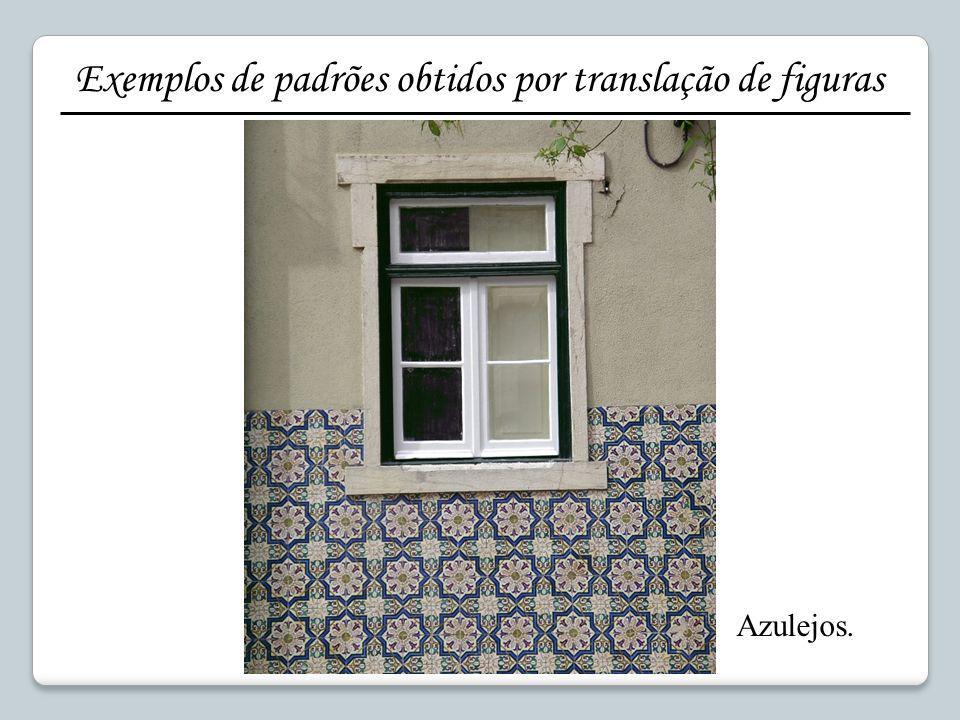 Azulejos. Exemplos de padrões obtidos por translação de figuras
