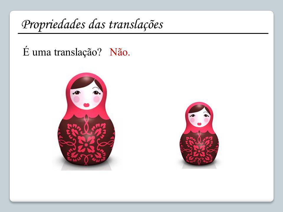 Propriedades das translações É uma translação?