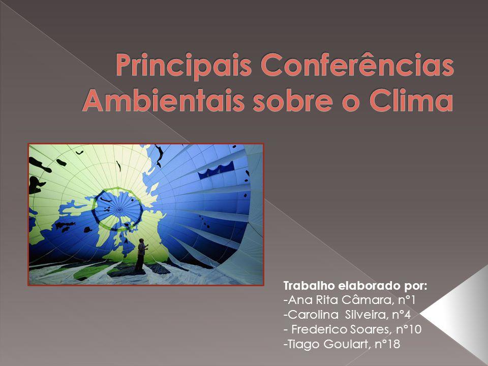 Neste trabalho iremos falar nas Principais Conferências Ambientais a nível do Clima.