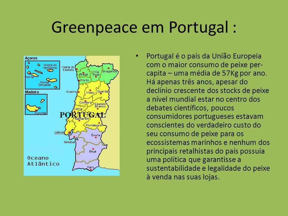 Greenpeace em Portugal : Portugal é o país da União Europeia com o maior consumo de peixe per- capita – uma média de 57Kg por ano. Há apenas três anos