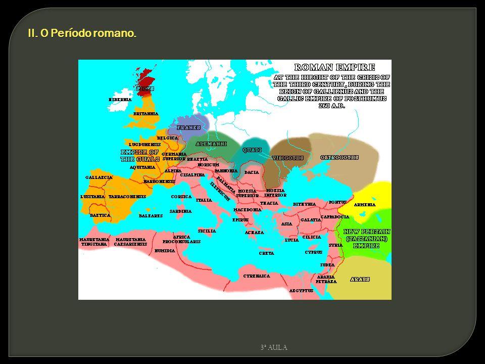 3ª AULA ORGANIZAÇÃO POLITICO-ADMINISTRATIVA PROVÍNCIASCONVENTUSCIVITATES e MUNICIPIA BÉTICALUSITÂNIA: Scallabitanus, Pacensis (Pax Julia), Ematensis Distinção depende do grau de autonomia HISPÂNIA CITERIOR OU TERRACONENSIS TERRACONENSIS: Bracarense (Bracara), Lucence, Auturicense LUSITÂNEA Séc.