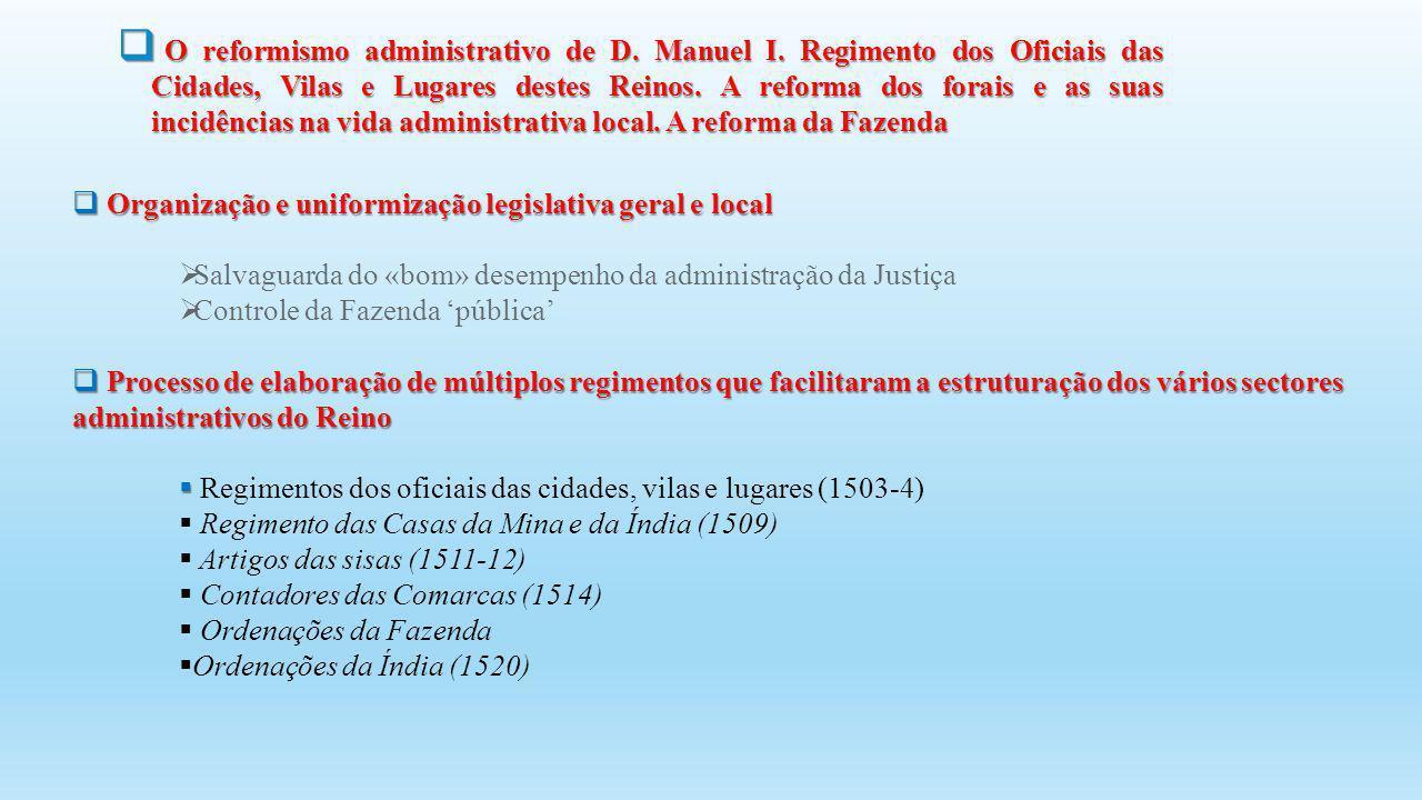 O reformismo administrativo de D. Manuel I. Regimento dos Oficiais das Cidades, Vilas e Lugares destes Reinos. A reforma dos forais e as suas incidênc